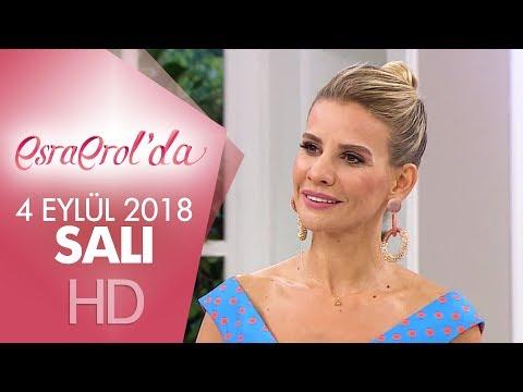 Esra Erol'da 4 Eylül 2018 | Salı