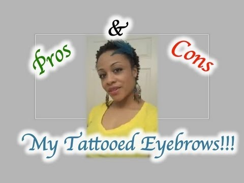 Pros and cons for tattooed eyebrows youtube for Pros and cons of getting a tattoo