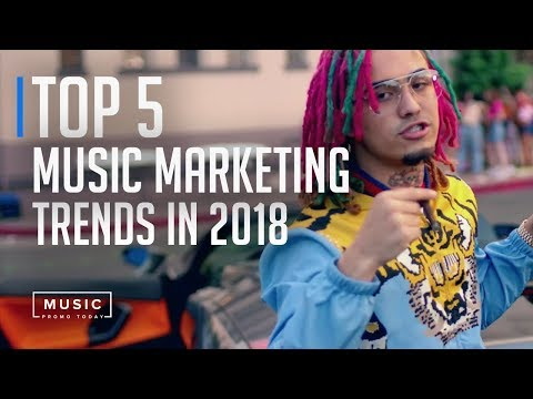 Top 5 Music Marketing Trends In 2018 | MusicPromoToday