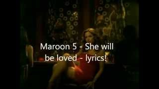 maroon 5 lyrics - She will be loved (on screen)