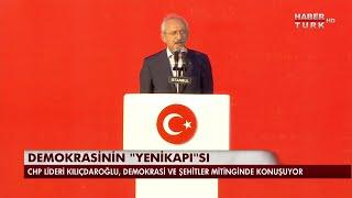 Demokrasi ve Şehitler Mitingi Kemal Kılıçdaroğlu'nun konuşması 7 Ağustos 2016
