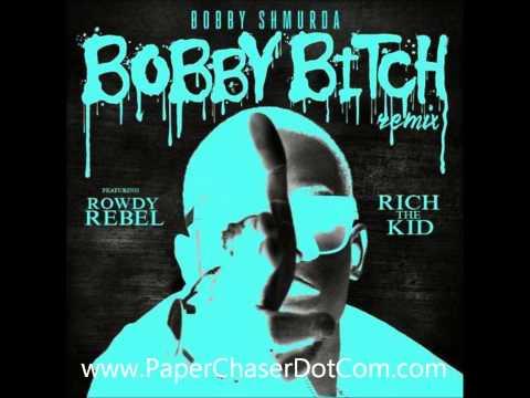 Bobby Shmurda Ft. Rowdy Rebel & Rich The Kid - Bobby Bitch Remix (2015 New CDQ Dirty NO DJ)