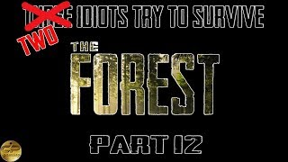 The Forest CO-OP Gameplay Part 12 - The Start of a Bad Idea