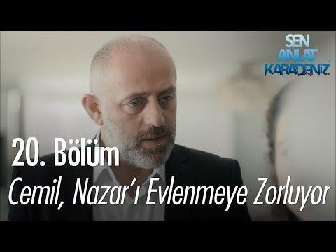 Cemil, Nazar'ı evlenmeye zorluyor - Sen Anlat Karadeniz 20. Bölüm