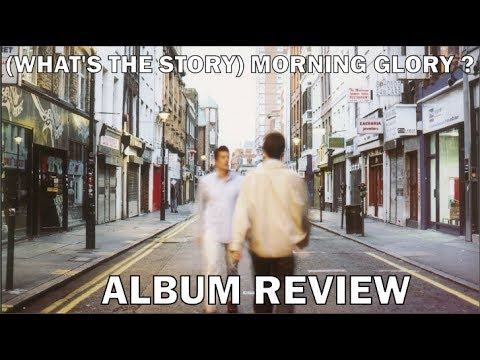 Oasis (What's The Story) Morning Glory Album Review