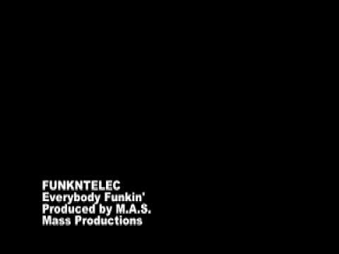 FUNKNTELEC - Everybody Funkin' - Produced By M.A.S.