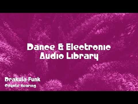 🎵 Drakula Funk - Coyote Hearing 🎧 No Copyright Music 🎶 Dance & Electronic Music