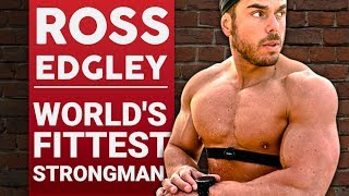 ROSS EDGLEY - WORLD'S FITTEST STRONGMAN - Part 1/2 | London Real