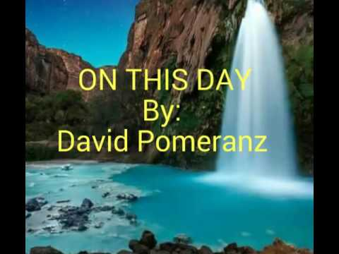 ON THIS DAY with Lyrics By:David Pomeranz