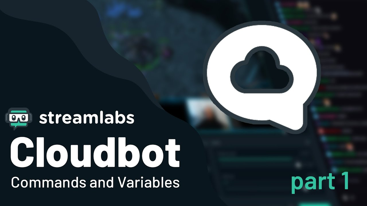 Streamlabs Cloudbot 101 - Custom Commands and Variables (Part One)