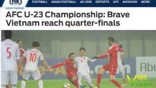 Lọt vào chung kết. Truyền thông quốc tế nói gì về chiến thắng lịch sử của U23 Việt Nam?