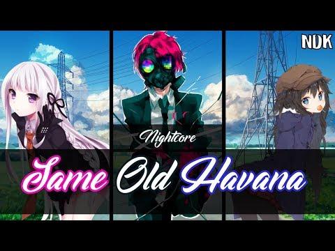 Same Old Havana (Switching vocals) - Nightcore