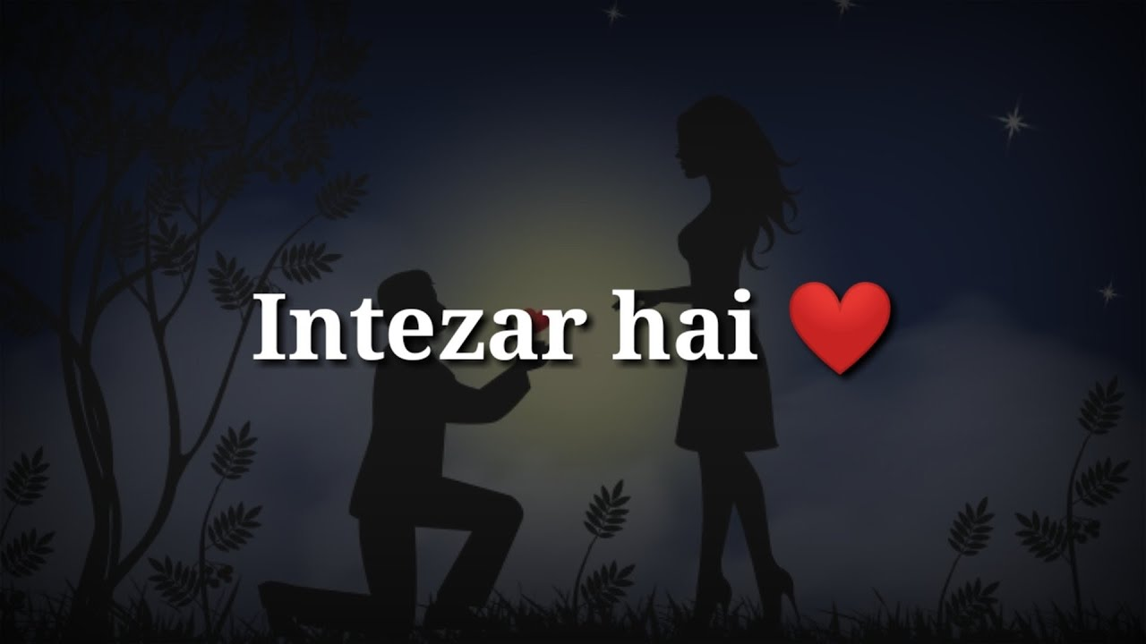 Intezaar hai ❤ Very Romantic hindi shayari ❤ Romantic Love shayari