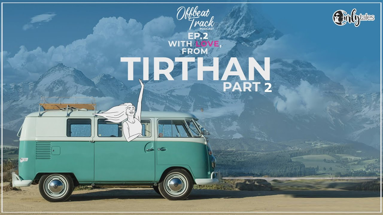 PROMO I Offbeat Track Podcast I Ep. 02: With Love, From Tirthan - Part II