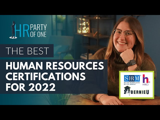 Best HR Certifications Human Resources Pros Need in 2022