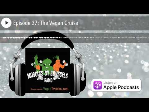 Muscles by Brussels Radio | Episode 37: The Vegan Cruise