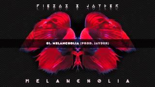 01. MELANCHOLIA // PIEZAS & JAYDER - MELANCHOLIA