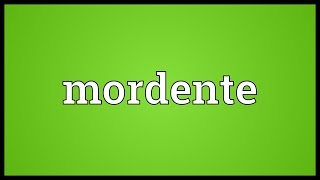 Mordente Meaning