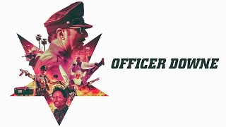 Officer Downe - Official Trailer