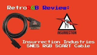 Insurrection Industries SNES RGB SCART Cable Review
