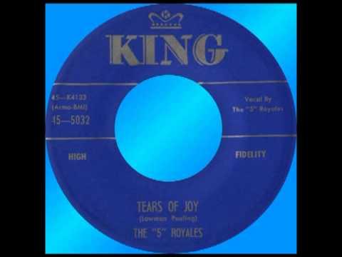 "TEARS OF JOY, The ""5"" Royales, King # 5032 1957 - YouTube"