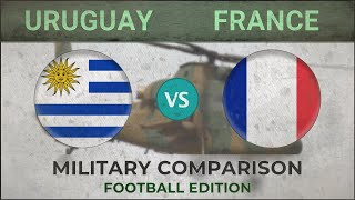 URUGUAY vs FRANCE ✪ Army Comparison ✪ 2018 [FOOTBALL EDITION]