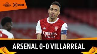 Arsenal v Villarreal (0-0) | Gunners Crash Out At Final Hurdle | Europa League Highlights