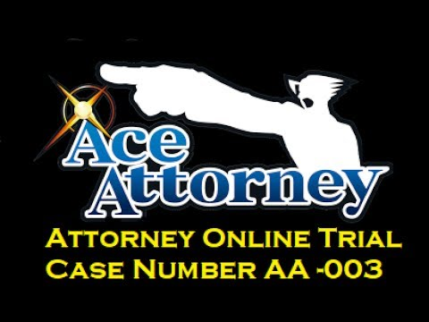 Attorney Online Trial - Case Number AA - 003 Acme Courthouse verse Attorney Online Vidya