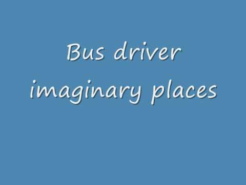 bus driver imaginary places