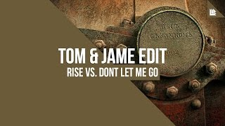 Rise Like A Thousand Suns Vs Love Don T Let Me Go Tom Jame Edit