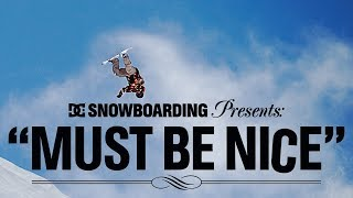 Must Be Nice - DC Snowboarding - Full Movie feat. Torstein Horgmo, Devun Walsh, Iikka Backstrom