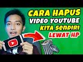 cara hapus video di youtube lewat hp cara hapus video di youtube kita 2020 ~ Dunia Bang Joe