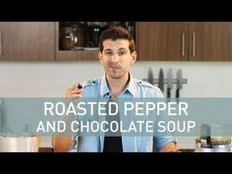 Food Deconstructed - Crazy Soup Recipe: Roasted Pepper and Chocolate Soup