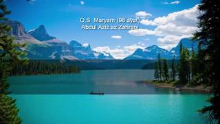 Q.S Maryam - Abdul Aziz Az-Zahrani