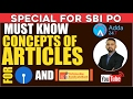 SBI PO PREPARATION CLASSES - MUST KNOW CONCEPTS OF ARTICLES