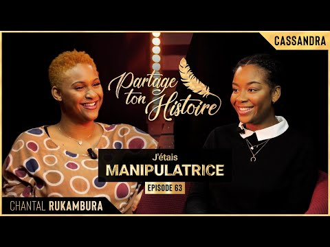 J'étais manipulatrice - Partage ton histoire - (Chantal Rukambura)