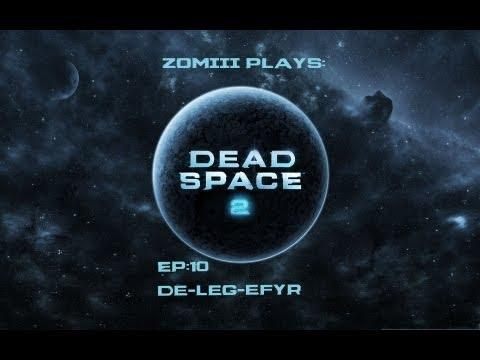 Dead Space 2 - De-LEG-efyr Episode#10