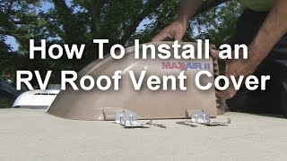 How to Install an RV Roof Vent Cover