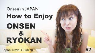 ONSEN in JAPAN 温泉: How to enjoy ONSEN & RYOKAN #2 : Japan Travel Guide :