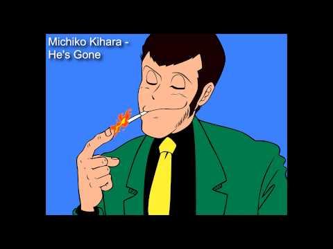 Michiko Kihara - He's Gone (Lupin III Hemingway Papers Soundtrack)