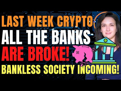 All the Banks are Broke (Bankless Society Incoming!) - Last Week Crypto