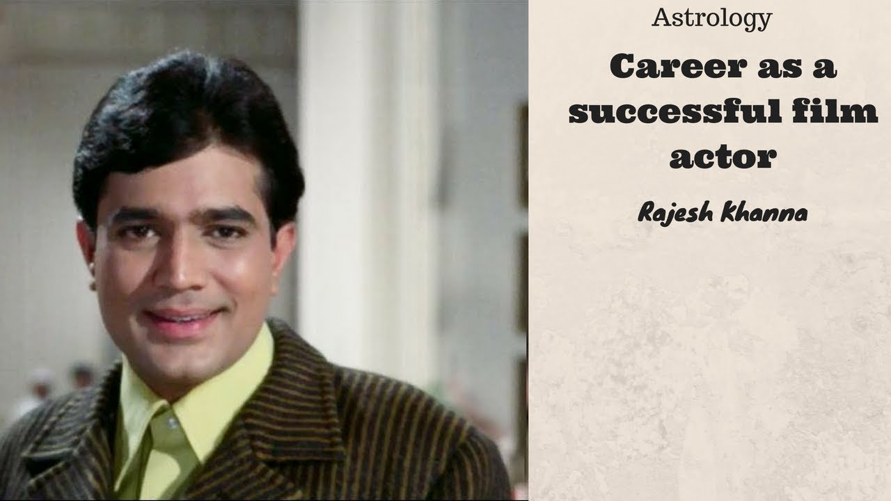 Vedic astrology career as a successful film actor rajesh khanna vedic astrology career as a successful film actor rajesh khanna nvjuhfo Choice Image