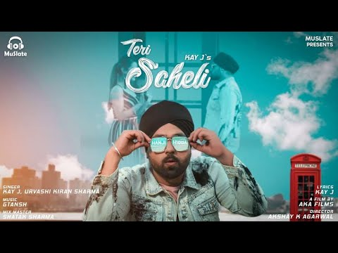 teri-saheli-(official-video)-|-kay-j-|-urvashi-kiran-sharma-|-latest-punjabi-songs-2019-|-muslate
