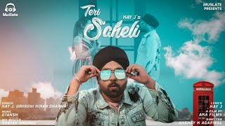 Teri Saheli (Official Video) | KAY J | Urvashi Kiran Sharma | Latest Punjabi Songs 2019 | MuSlate