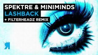 Spektre & Miniminds - Lashback (Filterheadz Remix) [Respekt]