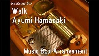 Cover images Walk/Ayumi Hamasaki [Music Box]