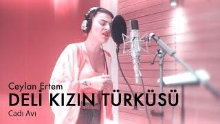CADI AVI - Ceyl'an Ertem _____ Deli Kızın Türküsü