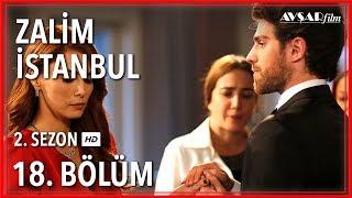 Zalim İstanbul 18. Bölüm (Tek Parça)