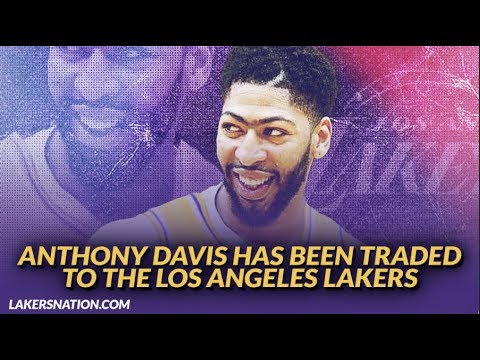 Lakers Breaking News: Anthony Davis has Reportedly Been Traded To the Los Angeles Lakers