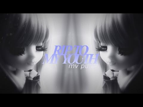 [MV PULLIP] R.I.P To My Youth-